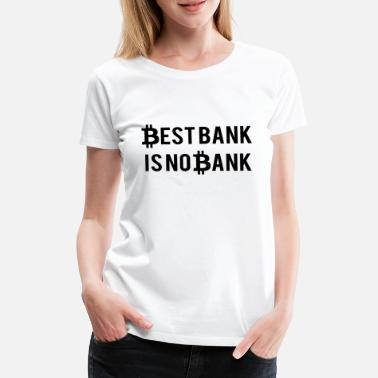 Monetary System BEST BANK IS NO BANK - Women's Premium T-Shirt