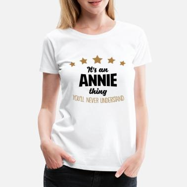 Name It's an annie name thing stars never unde - Women's Premium T-Shirt