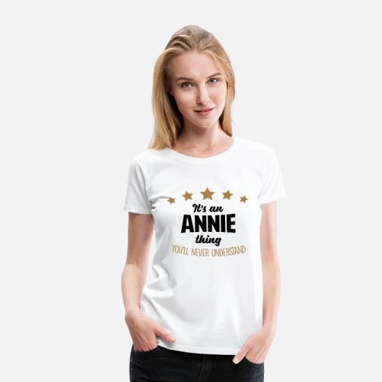 Thing T-Shirts - It's an annie name thing stars never unde - Women's Premium T-Shirt white