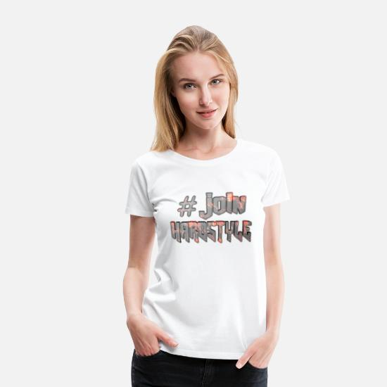 Hardstyle T-Shirts - #Join Hardstyle - Women's Premium T-Shirt white