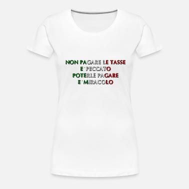 2e1e3921 IKKE BETALER SKATTER OG SIN Premium T-skjorte for kvinner | Spreadshirt