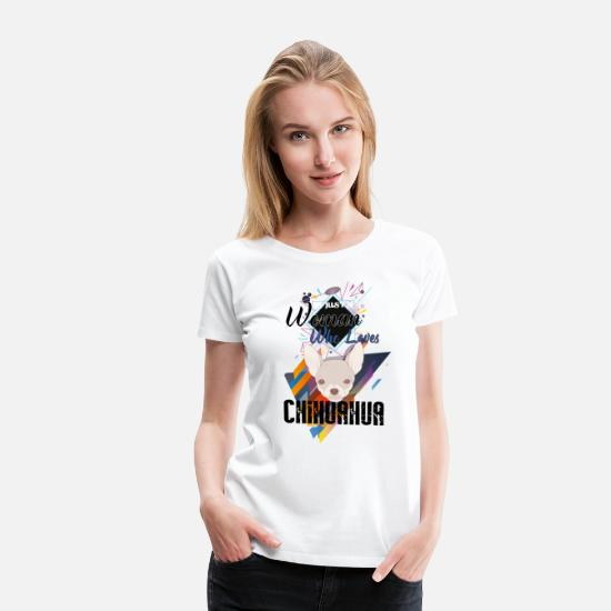 Cats And Dogs Collection T-Shirts - who loves chihuahua - Women's Premium T-Shirt white