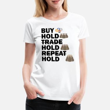Hold'em Buy, Hold, Hold, Hold Bitcoin - Frauen Premium T-Shirt