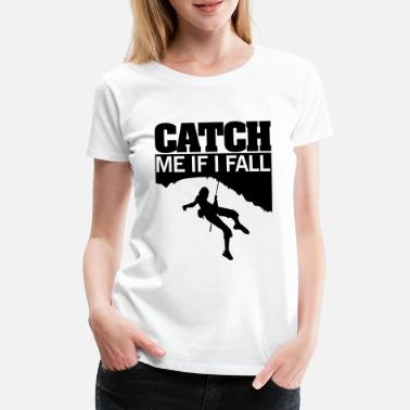 Bouldern Lustig Climbing: catch me if I fall - Frauen Premium T-Shirt