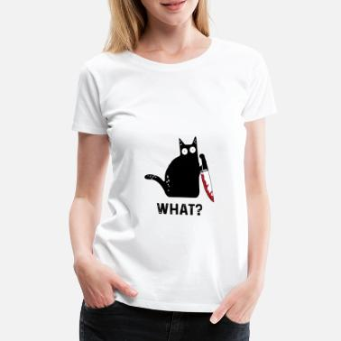 Funny killer cat What - Women's Premium T-Shirt