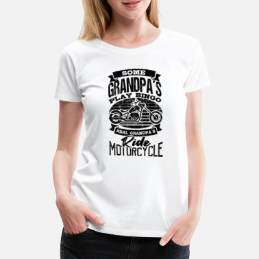 Echte Real Grandpa Ride Motorcycle Gift Idea - Vrouwen premium T-shirt
