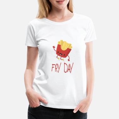 Frieren Fry Day French Fries Pommes Frittes Cartoon Comic - Frauen Premium T-Shirt