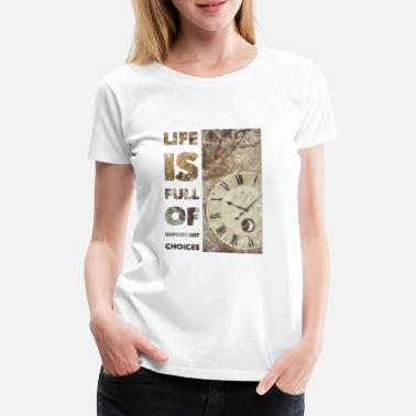 Letter N Life Is Full Of Important Choices - Women's Premium T-Shirt