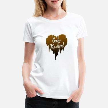 Shit Black Go shit heart Black humor Funny sayings - Women's Premium T-Shirt