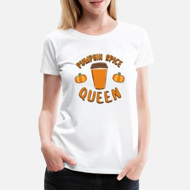 Fanclub Pumpkin Spice Queen Coffee Lover T-Shirt - Frauen Premium T-Shirt