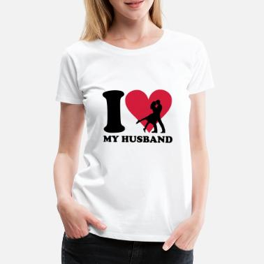 I Love I love my Husband - Premium T-shirt dam