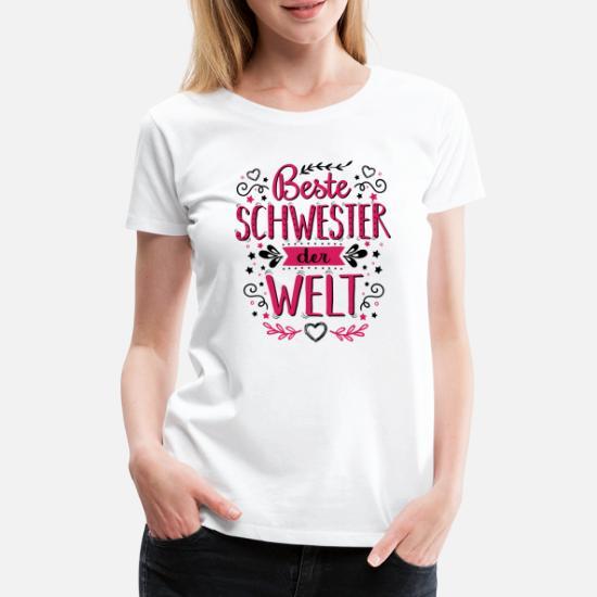 Beste Schwester Der Welt Spruch Sprüche Geschenk Frauen Premium T
