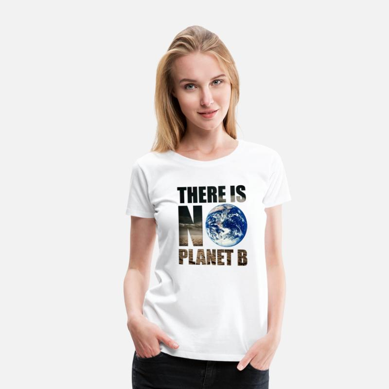Bestsellers Q4 2018 T-Shirts - No Planet B Earth Nature Space Environmental Protection Vegan - Women's Premium T-Shirt white