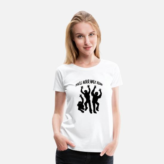 Zombie Apocalypse T-Shirts - You'll never walk alone Halloween zombie - Women's Premium T-Shirt white