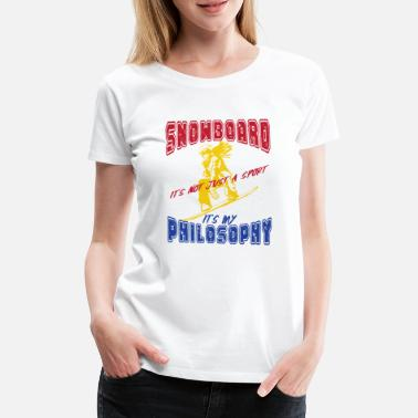 Happiness Philosophy Snowboard life happiness philosophy - Women's Premium T-Shirt
