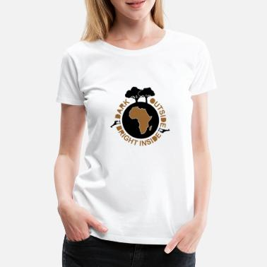 Tansania Afrika afro Afrikaner - dark outside bright inside - Frauen Premium T-Shirt