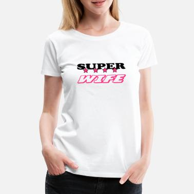 Super Super wife - Premium T-shirt dam