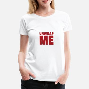 Unwrapping Unwrap Me - Women's Premium T-Shirt