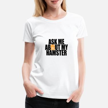 Grain Hamster pet animal rodent rodent gift - Women's Premium T-Shirt