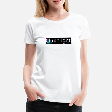 Night Club Club Night - Women's Premium T-Shirt