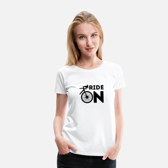 Gift Idea T-Shirts - Bike / bike - ride on black - Women's Premium T-Shirt white
