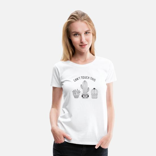 Song T-shirts - Can't Touch This | Cool Cactus Design - Vrouwen premium T-shirt wit