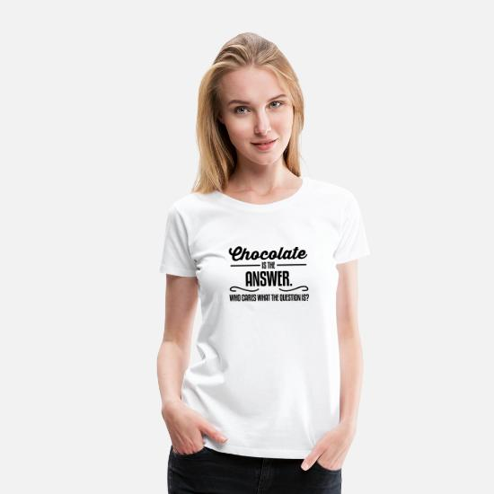 Roliga T-shirts - Chocolate is the answer. No matter the question is - Premium T-shirt dam vit