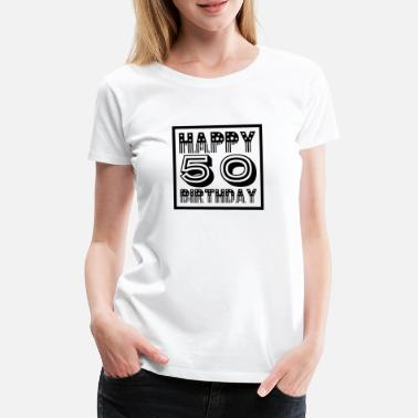 Happy 50 Birthday! Limited edition - Women's Premium T-Shirt