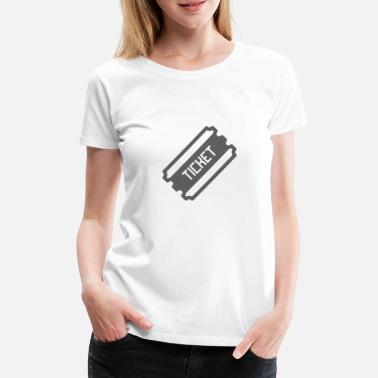 Ticket Ticket - Frauen Premium T-Shirt