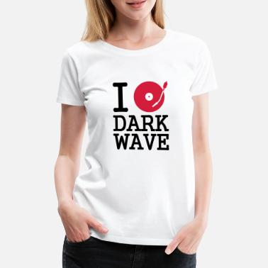 Goth i dj / play / listen to dark wave - T-shirt premium Femme