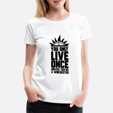 Super Natural LIVE ONCE, GIFT - Women's Premium T-Shirt
