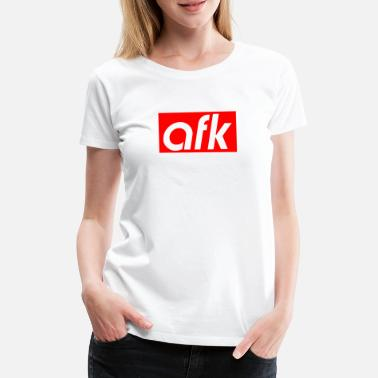 Afk AFK awas from keyboard - Frauen Premium T-Shirt