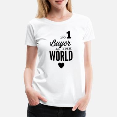 Buyer Best buyers of the world - Women's Premium T-Shirt