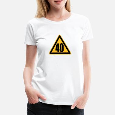 Vierzig Warning 40 | Achtung 40 - Women's Premium T-Shirt
