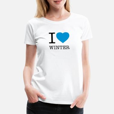 I Love Winter I LOVE WINTER - Premium T-skjorte for kvinner