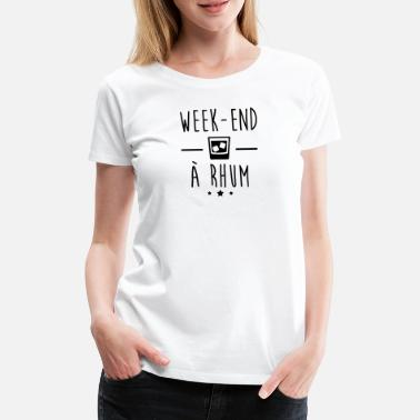Weekend rum, aperitif gift, alcohol, humor - Women's Premium T-Shirt