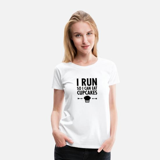 Funny T-Shirts - I Run So I Can Eat Cupcakes - Women's Premium T-Shirt white
