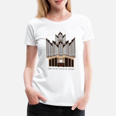 Orgue Illustration d'orgue - Musique - Eglise - T-shirt premium Femme