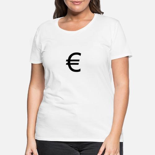 ae43b1aaf0543c Euro Eurozeichen Money Geld Frauen Premium T-Shirt
