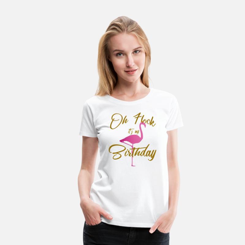 Oh Flock Its My Birthday Shirt Flamingo Liebhaber Frauen Premium T