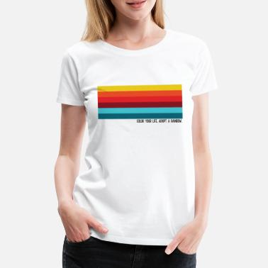 Colour Color your life. Adopt a rainbow rainbow shirt - Women's Premium T-Shirt