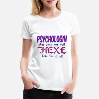 Hex-hex Psychologin Hexe - Frauen Premium T-Shirt