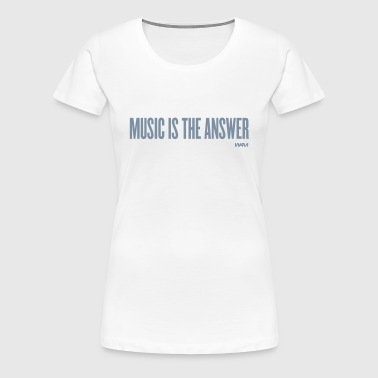 music is the answer by wam - Women's Premium T-Shirt