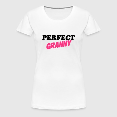 Perfect granny - Frauen Premium T-Shirt