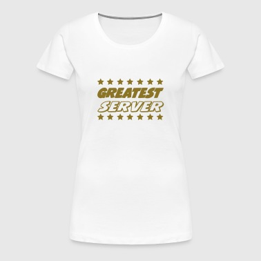 Greatest server - Dame premium T-shirt