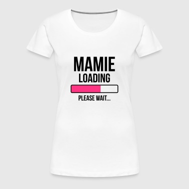 Mamie Loading Please wait... - T-shirt Premium Femme