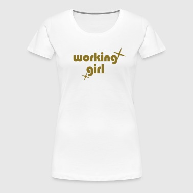 WORKING GIRL - T-shirt Premium Femme