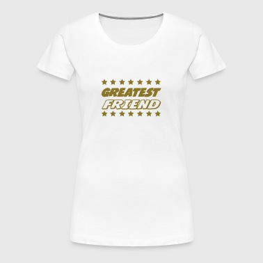Greatest friend - Vrouwen Premium T-shirt