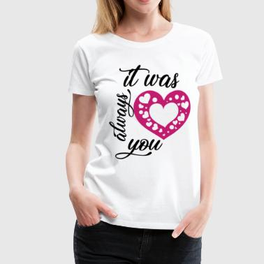 always you - Frauen Premium T-Shirt