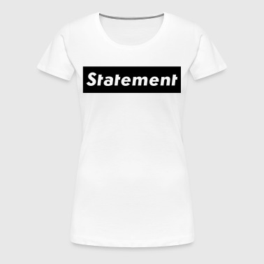 Statement - Women's Premium T-Shirt